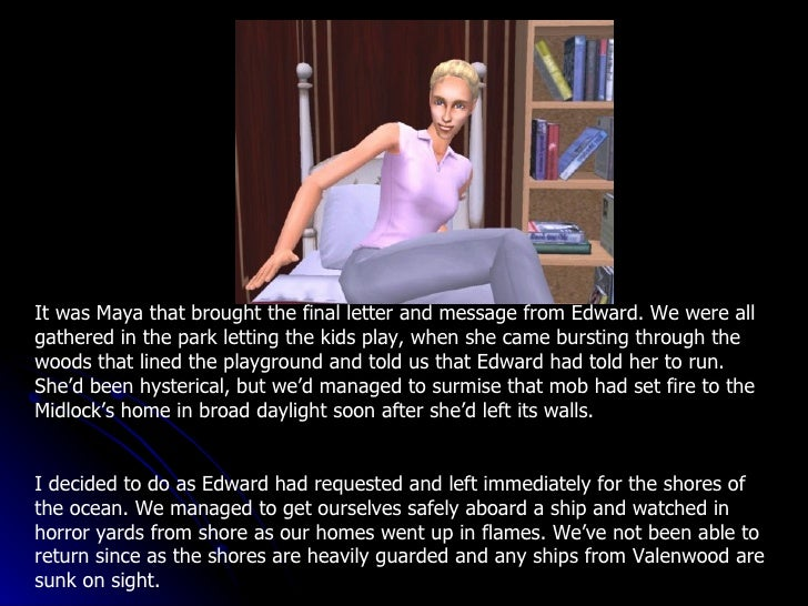 It was Maya that brought the final letter and message from Edward. We were all gathered in the park letting the kids play,...