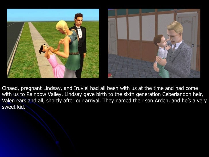 Cinaed, pregnant Lindsay, and Iruviel had all been with us at the time and had come with us to Rainbow Valley. Lindsay gav...