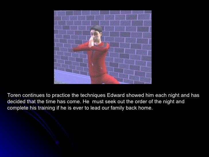 Toren continues to practice the techniques Edward showed him each night and has decided that the time has come. He  must s...