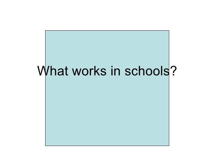 What What works in schools?