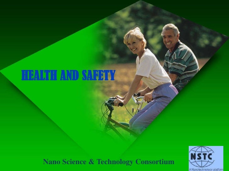 HEALTH AND SAFETY<br />Nano Science & Technology Consortium<br />