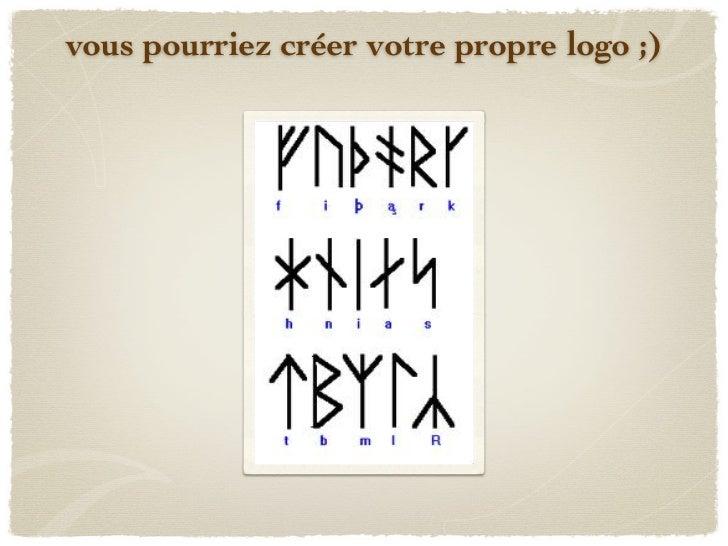 vous pourriez créer votre propre logo ;)