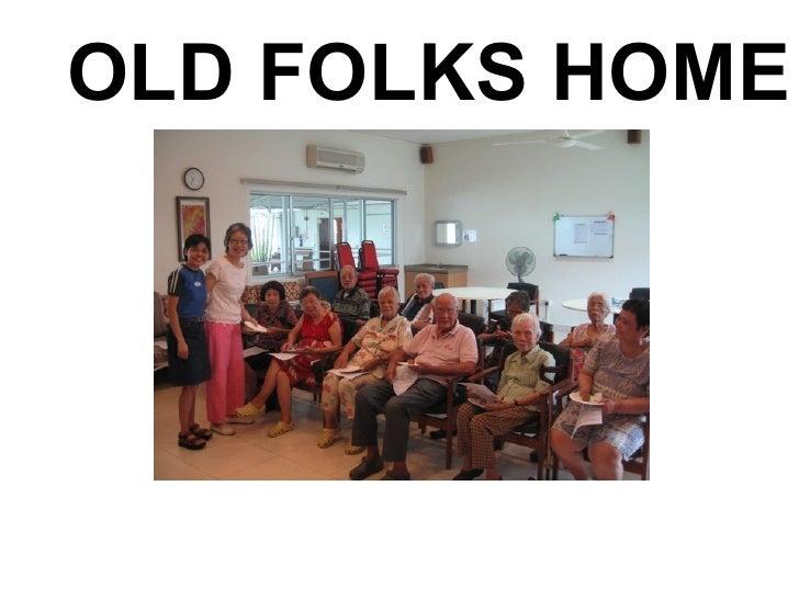 OLD FOLKS HOME