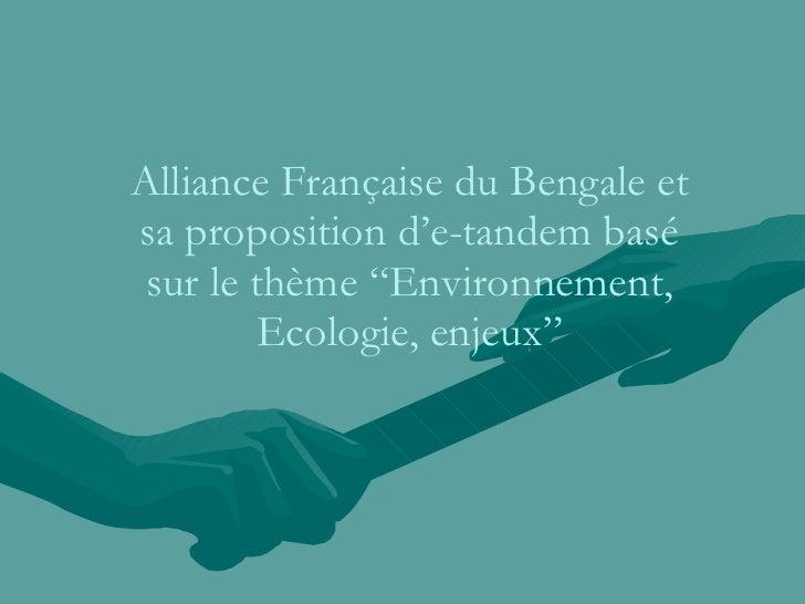 """Alliance Française du Bengale et sa proposition d'e-tandem basé sur le thème """"Environnement, Ecologie, enjeux"""""""