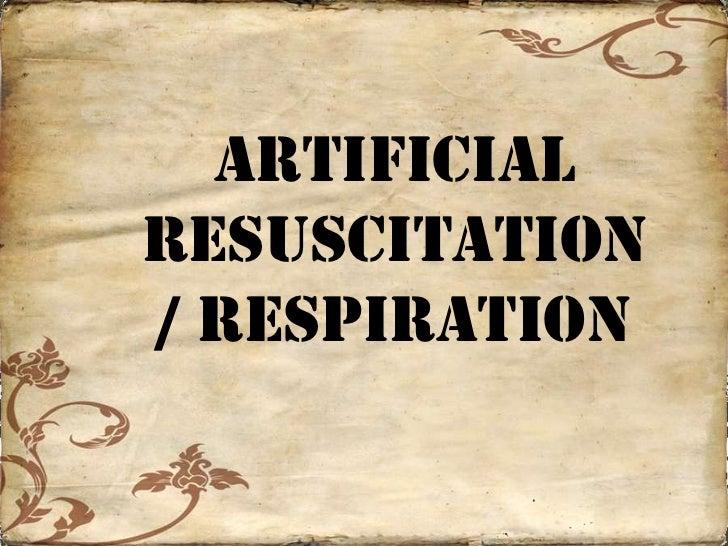 ArtificialResuscitation/ Respiration