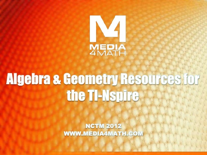 Algebra & Geometry Resources for the TN-Nspire    Media4Math includes a variety of free    and premium resources, includin...