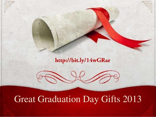 Great Graduation Day Gifts 2013