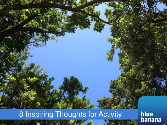 8 Inspiring Thoughts for Activity