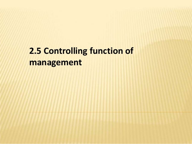 2.5 Controlling function of management