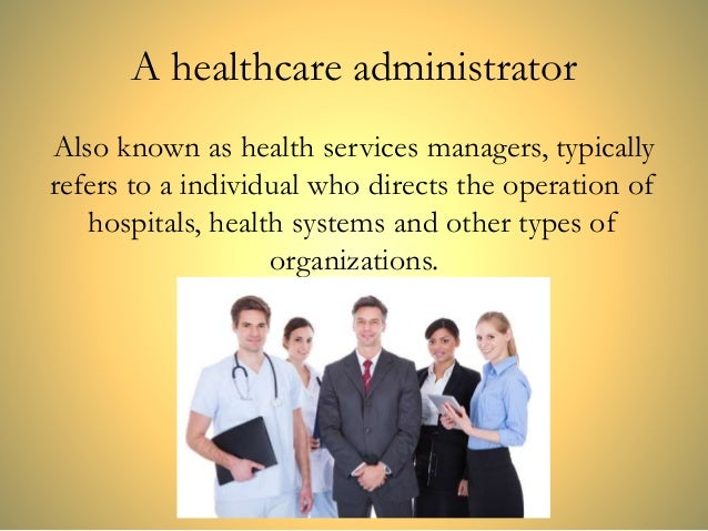 WhatS A Healthcare Administrator