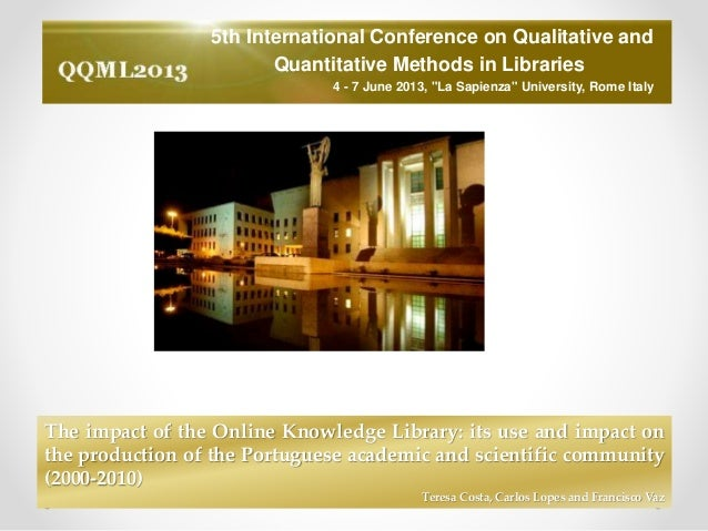 "5th International Conference on Qualitative and Quantitative Methods in Libraries 4 - 7 June 2013, ""La Sapienza"" Universit..."