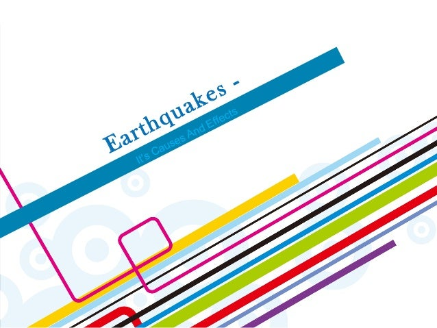 causes and effects of earthquakes essay What are the causes of earthquakes invention of automobiles and their influences on the society  cause and effect essay topics for college students.
