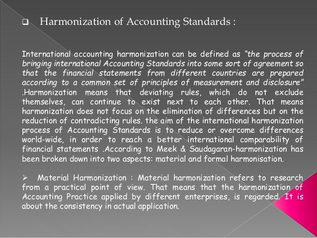 harmonization of accounting standards through internationalization The globalization of accounting standards as seen through the proliferation of ifrs worldwide is one of the most important developments in corporate governance.