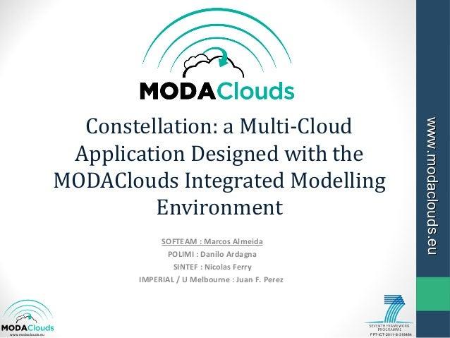 FP7-ICT-2011-8-318484www.modaclouds.eu www.modaclouds.euwww.modaclouds.eu Constellation: a Multi-Cloud Application Designe...
