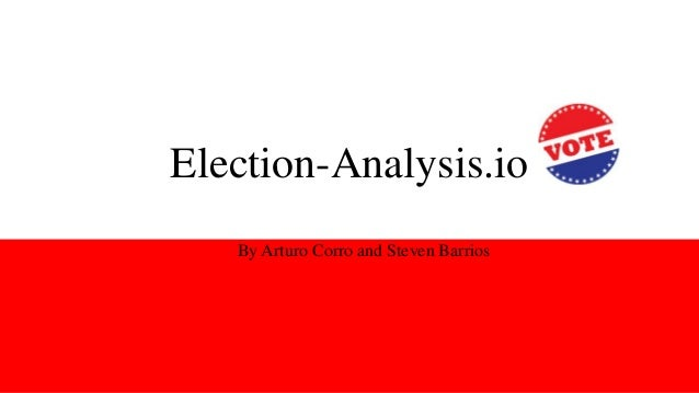 Election-Analysis.io By Arturo Corro and Steven Barrios