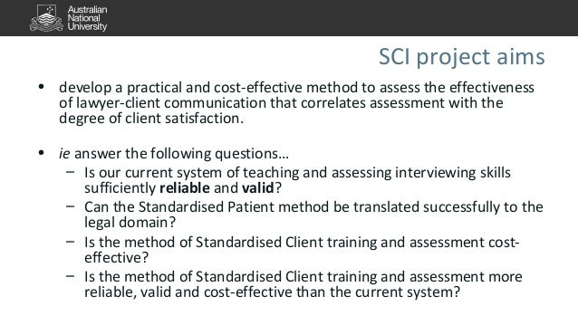 SCI project aims  • develop a practical and cost-effective method to assess the effectiveness  of lawyer-client communicat...