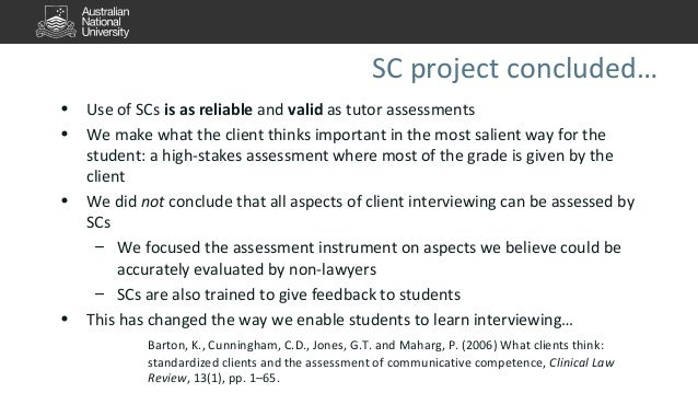 SC project concluded…  • Use of SCs is as reliable and valid as tutor assessments  • We make what the client thinks import...