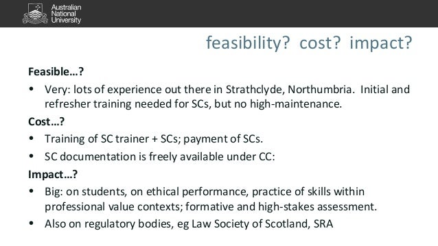 feasibility? cost? impact?  Feasible…?  • Very: lots of experience out there in Strathclyde, Northumbria. Initial and  ref...