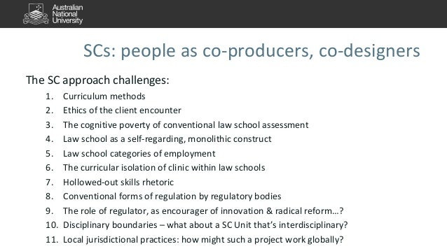 SCs: people as co-producers, co-designers  The SC approach challenges:  1. Curriculum methods  2. Ethics of the client enc...
