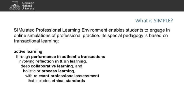 What is SIMPLE?  SIMulated Professional Learning Environment enables students to engage in  online simulations of professi...
