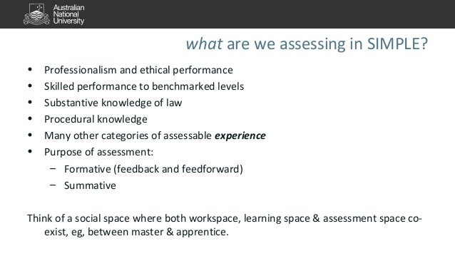 what are we assessing in SIMPLE?  • Professionalism and ethical performance  • Skilled performance to benchmarked levels  ...