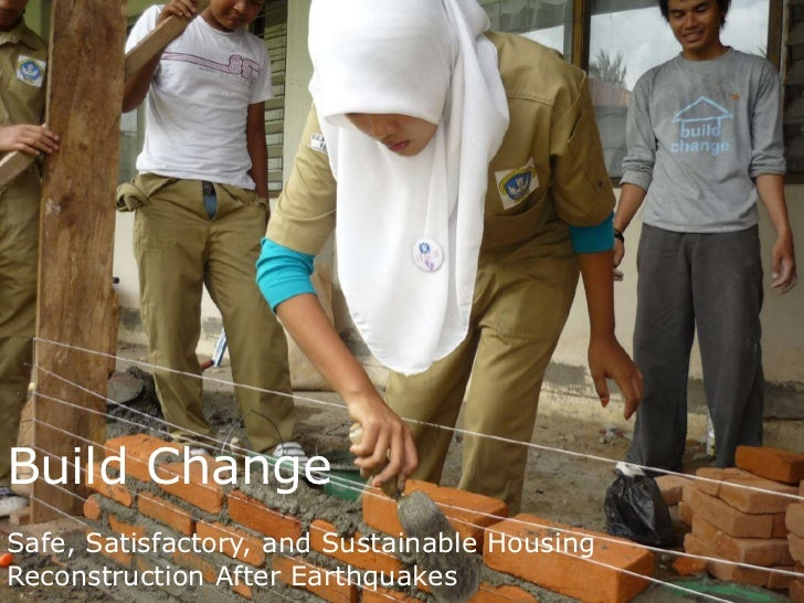 Build ChangeSafe, Satisfactory, and Sustainable Housing Reconstruction After Earthquakes <br />