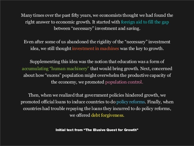 Many times over the past fifty years, we economists thought we had found the right answer to economic growth. It started w...