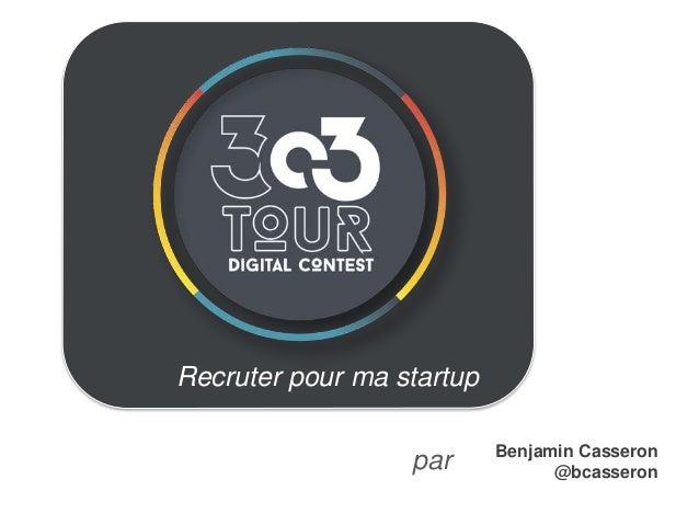 par Recruter pour ma startup Benjamin Casseron @bcasseron