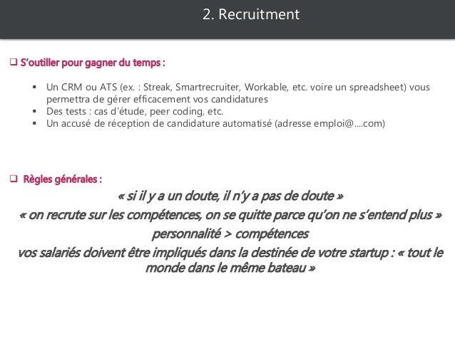 2. Recruitment  Focus associé  TROUVER  Faire jouer le réseau (ex collègues, amis d'amis, etc.)  Sortez de chez vous :...
