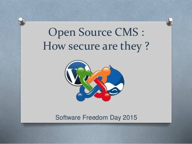 Open Source CMS : How secure are they ? Software Freedom Day 2015