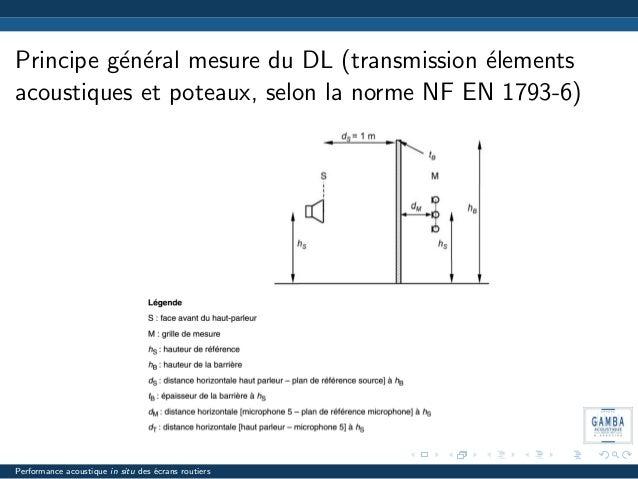 Principe g´en´eral mesure du DL (transmission ´elements acoustiques et poteaux, selon la norme NF EN 1793-6) Performance a...