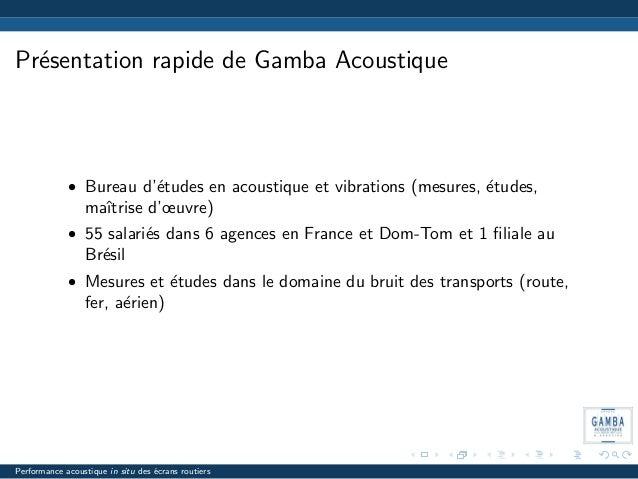 Pr´esentation rapide de Gamba Acoustique • Bureau d'´etudes en acoustique et vibrations (mesures, ´etudes, maˆıtrise d'œuv...