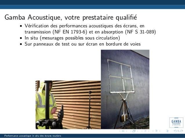 Gamba Acoustique, votre prestataire qualifi´e • V´erification des performances acoustiques des ´ecrans, en transmission (NF ...
