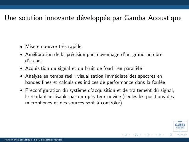 Une solution innovante d´evelopp´ee par Gamba Acoustique • Mise en œuvre tr`es rapide • Am´elioration de la pr´ecision par...