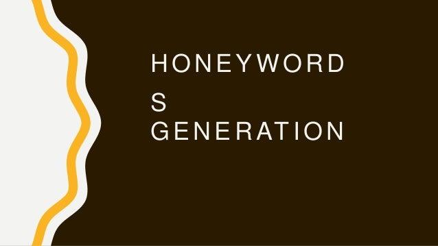 HONEYWORD S GENERATION