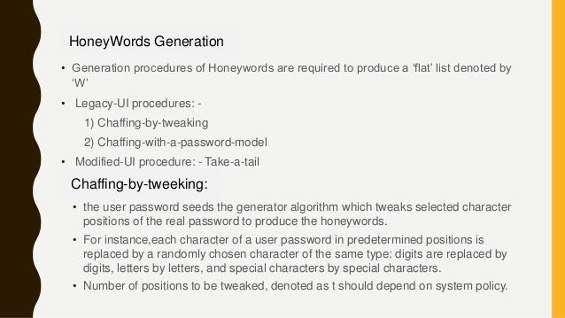 • Generation procedures of Honeywords are required to produce a 'flat' list denoted by 'W' • Legacy-UI procedures: - 1) Ch...