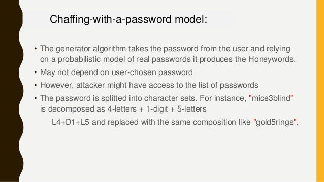 • The generator algorithm takes the password from the user and relying on a probabilistic model of real passwords it produ...