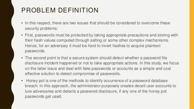 PROBLEM DEFINITION • In this respect, there are two issues that should be considered to overcome these security problems: ...
