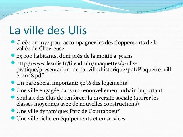 La ville des UlisCréée en 1977 pour accompagner les développements de lavallée de Chevreuse25 000 habitants, dont près d...