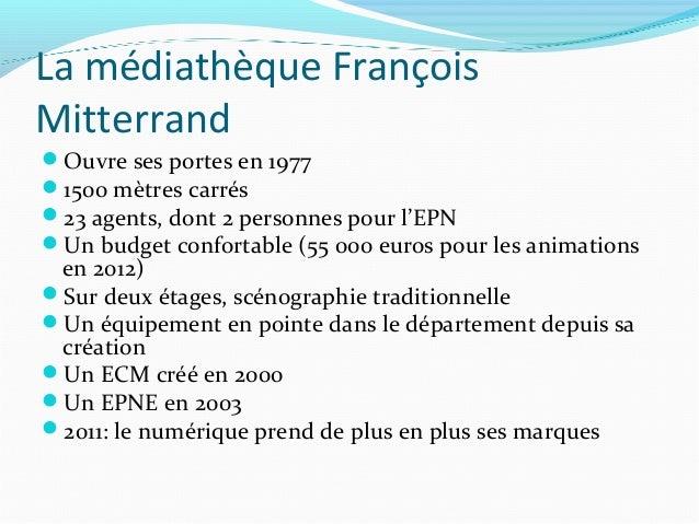 La médiathèque FrançoisMitterrandOuvre ses portes en 19771500 mètres carrés23 agents, dont 2 personnes pour l'EPNUn bu...