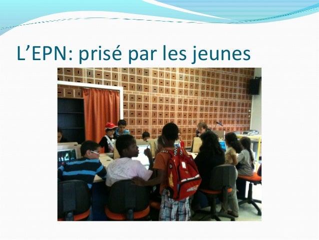 L'EPN: prisé par les jeunes