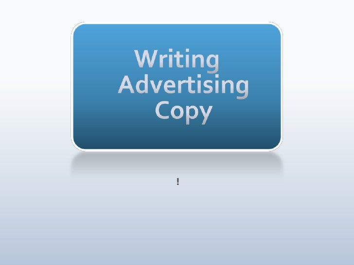 Writing Advertising Copy<br /> !<br />