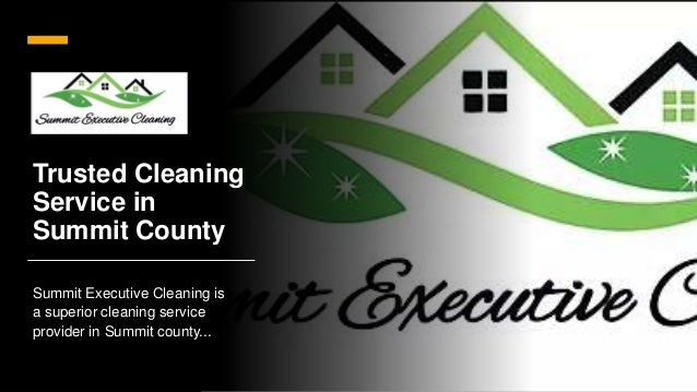 Trusted Cleaning Service in Summit County Summit Executive Cleaning is a superior cleaning service provider in Summit coun...