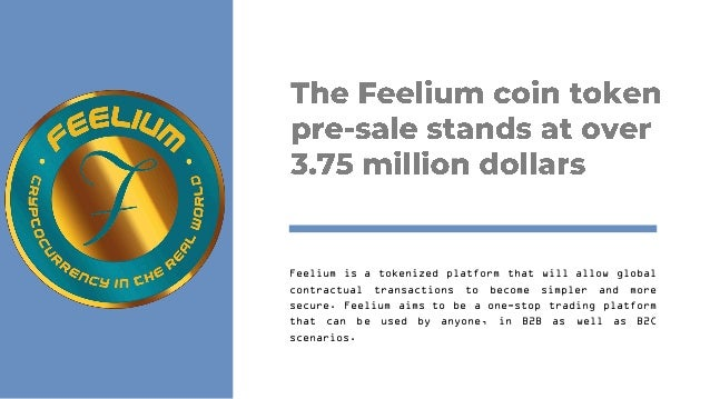The Feelium coin token pre-sale stands at over 3 75 million dollars