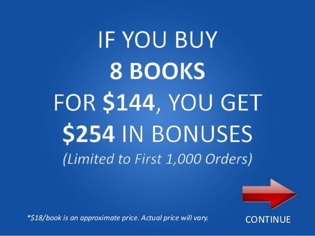 *$18/book is an approximate price. Actual price will vary.   CONTINUE