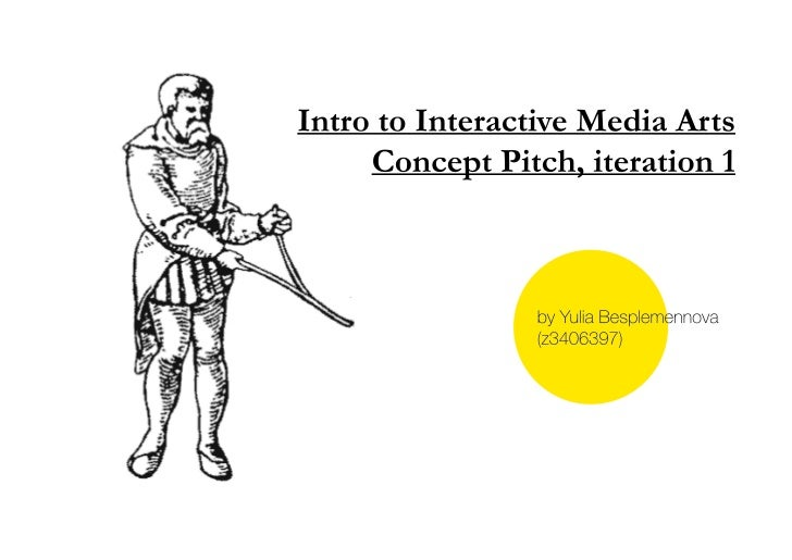 UNSW, Intro to Interactive Media Arts 2012, Concept Pitch1