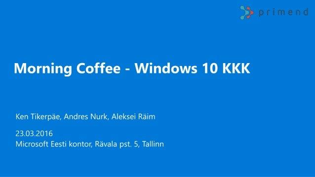 Üks ühine Windows platform.