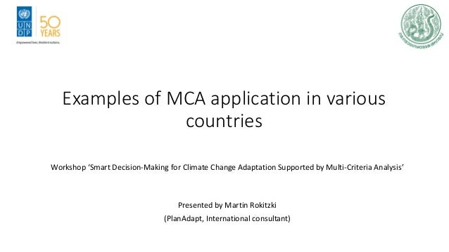 Examples of MCA application in various countries Workshop 'Smart Decision-Making for Climate Change Adaptation Supported b...