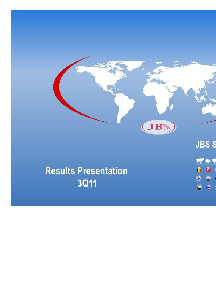 JBS S.A.Results Presentation        3Q11