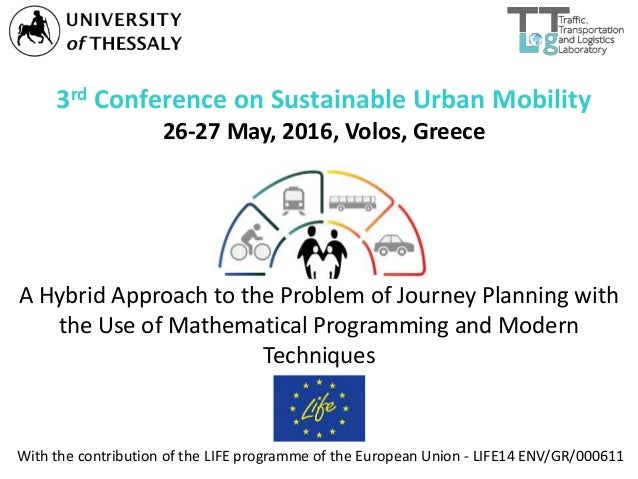 3rd Conference on Sustainable Urban Mobility 26-27 May, 2016, Volos, Greece A Hybrid Approach to the Problem of Journey Pl...